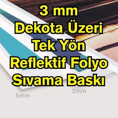 3 mm Dekota Üzeri Reflektif Folyo Dijital Baskı Sıvama                                                         Vinil,                                 branda,                                 dijital baskı,                                 afiş,                                 pankart,                                 baskı,                                 tabela,                                 reklam,                                 bez,                                 baskı merkezi,                                 mesh,                                 delikli,                                 reflektif,                                gece parlayan
