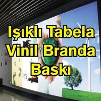 Işıklı Tabela Vinil Branda Afiş Dijital Baskı