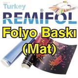 Remifol Folyo Dijital Baskı (Mat)