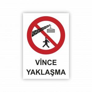 İş Güvenliği Levhaları - Vince Yaklaşma Levhası ( 50x70 )                                                         iş güvenliği levhası,                                 uyarı levhası,                                 isg levhası,                                 ikaz levhası,                                 tabela,                                 levha,                                 dekota sıvama,                                 folyo sıvama,                                 baskılı levha,                                 forex sıvama,                                 foreks baskı,                                dekota baskı