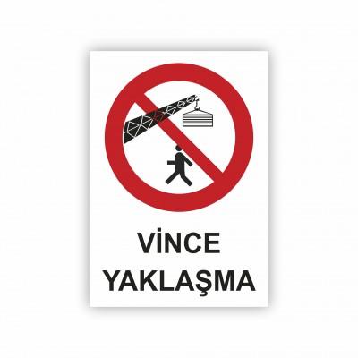 İş Güvenliği Levhaları - Vince Yaklaşma Levhası ( 35x25 )                                                         iş güvenliği levhası,                                 uyarı levhası,                                 isg levhası,                                 ikaz levhası,                                 tabela,                                 levha,                                 dekota sıvama,                                 folyo sıvama,                                 baskılı levha,                                 forex sıvama,                                 foreks baskı,                                dekota baskı