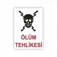 İş Güvenliği Levhaları - Ölüm Tehlikesi Levhası ( 35x25 )