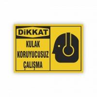 İş Güvenliği Levhaları - Kulak Koruyucusuz Çalışma Levhası ( 35x25 )