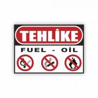 İş Güvenliği Levhaları - Tehlike Fuel - Oil Levhası ( 35x25 )