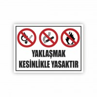 İş Güvenliği Levhaları - Yaklaşmak Kesinlikle Yasaktır Levhası ( 35x25 )