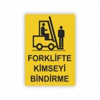 İş Güvenliği Levhaları - Forklifte Kimseyi Bindirme Levhası ( 50x35 )
