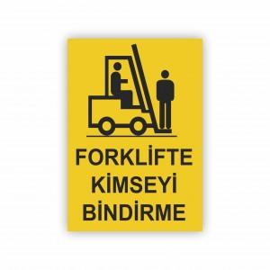 İş Güvenliği Levhaları - Forklifte Kimseyi Bindirme Levhası ( 50x70 )                                                         iş güvenliği levhası,                                 uyarı levhası,                                 isg levhası,                                 ikaz levhası,                                 tabela,                                 levha,                                 dekota sıvama,                                 folyo sıvama,                                 baskılı levha,                                 forex sıvama,                                 foreks baskı,                                dekota baskı