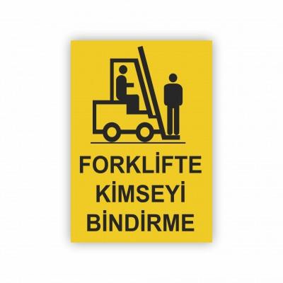 İş Güvenliği Levhaları - Forklifte Kimseyi Bindirme Levhası ( 35x25 )                                                         iş güvenliği levhası,                                 uyarı levhası,                                 isg levhası,                                 ikaz levhası,                                 tabela,                                 levha,                                 dekota sıvama,                                 folyo sıvama,                                 baskılı levha,                                 forex sıvama,                                 foreks baskı,                                dekota baskı