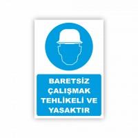 İş Güvenliği Levhaları - Baretsiz Çalışmak Tehlikeli ve Yasaktır Levhası ( 50x70 )