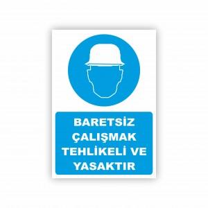 İş Güvenliği Levhaları - Baretsiz Çalışmak Tehlikeli ve Yasaktır Levhası ( 35x25 )