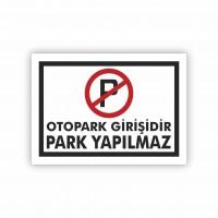 Otopark Girişidir Park Yapmayınız Uyarı Levhası ( 50x35 )