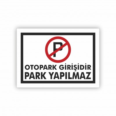 Otopark Girişidir Park Yapmayınız Uyarı Levhası ( 50x35 )                                                         uyarı levhası,                                 park yapılmaz levhası,                                 ikaz levhası,                                 tabela,                                 levha,                                 dekota sıvama,                                 folyo sıvama,                                 baskılı levha,                                 forex sıvama,                                 foreks baskı,                                 dekota baskı,                                 otopark girişi,                                 otopark,                                 giriş,                                 çıkış,                                 park,                                 yapılmaz,                                yapmayınız